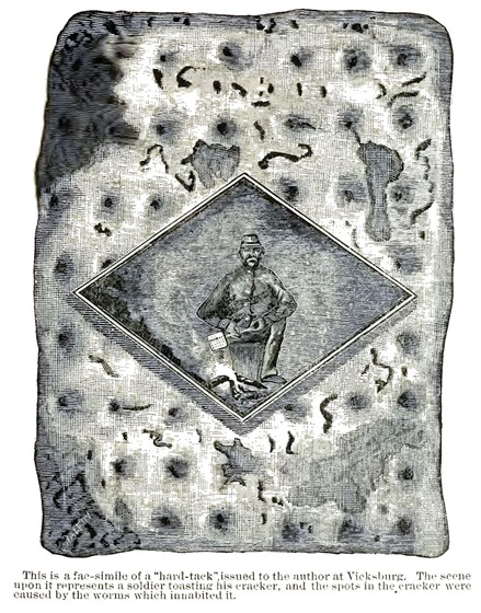 "Fac-simile of a ""hard tack"" issued at Vicksburg, June, 1863.  The scene on it represents a soldier toasting his cracker, and the spots in the cracker were caused by the worms that inhabited it."